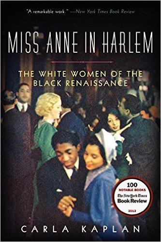 Miss Anne in Harlem: The White Women of the Black Renaissance