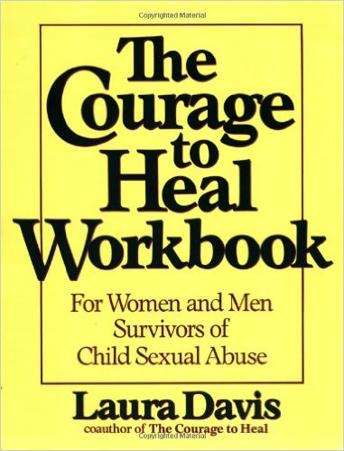 The Courage to Heal Workbook: For Women and Men Survivors of Child Sexual Abuse