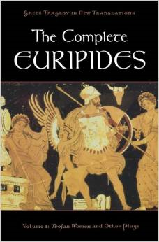 The Complete Euripides, Volume 1: Trojan Women and Other Plays