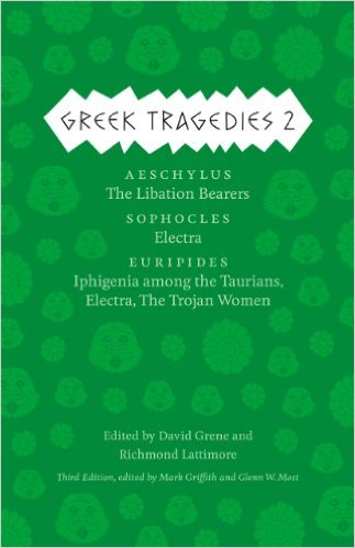 Greek Tragedies, Volume 2: Aeschylus: The Libation Bearers/Sophocles: Electra/Euripides: Iphigenia Among the Taurians, Electra, the Trojan Women