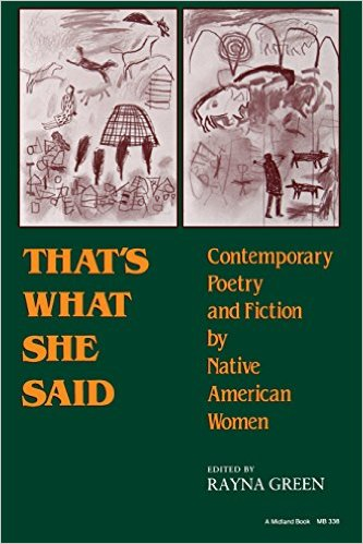 That S What She Said: Contemporary Poetry and Fiction by Native American Women