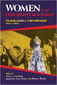 Women in the Civil Rights Movement: Trailblazers and Torchbearers, 1941 1965