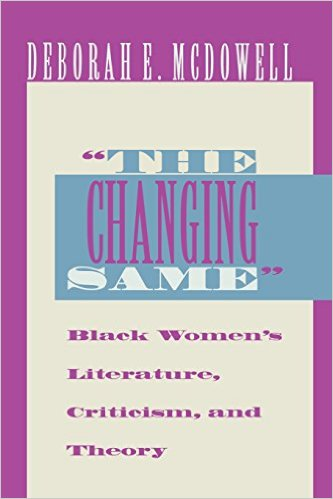 "The Changing Same"": Black Women's Literature, Criticism, and Theory"