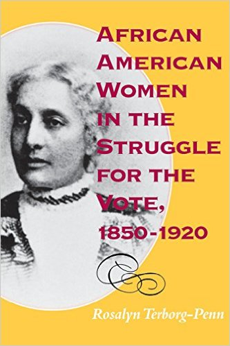 African American Women in the Struggle for the Vote, 1850 1920