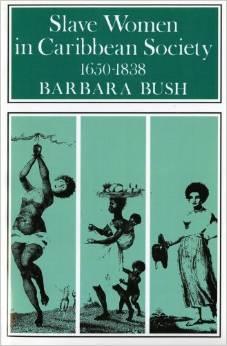 Slave Women in Caribbean Society, 1650 1832