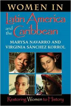 Women in Latin America and the Caribbean: Restoring Women to History