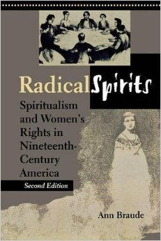 Radical Spirits, Second Edition: Spiritualism and Women's Rights in Nineteenth-Century America