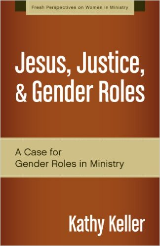 Jesus, Justice, & Gender Roles: A Case for Gender Roles in Ministry