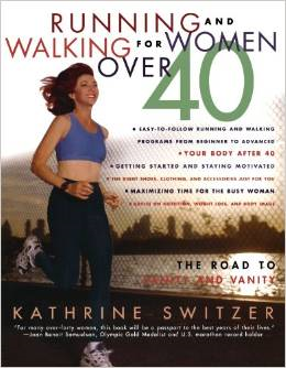 Runnning and Walking for Women Over 40: The Road to Sanity and Vanity
