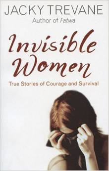 Invisible Women: True Stories of Courage and Survival