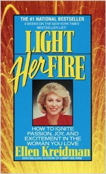 Light Her Fire: How to Ignite Passion, Joy, and Excitement in the Women You Love
