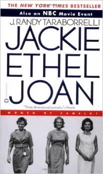 Jackie Ethel Joan: Women of Camelot