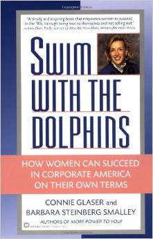 Swim with the Dolphins: How Women Can Succeed in Corporate America on Their Own Terms