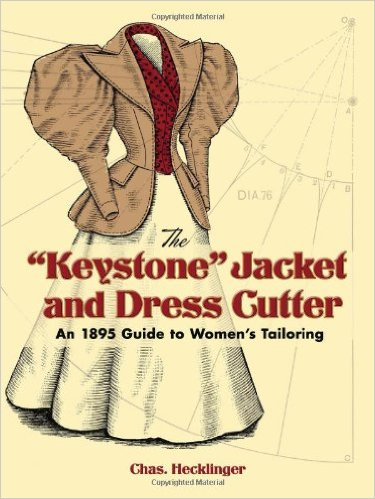 The Keystone Jacket and Dress Cutter: An 1895 Guide to Women's Tailoring