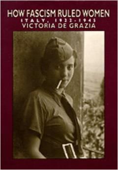 How Fascism Ruled Women