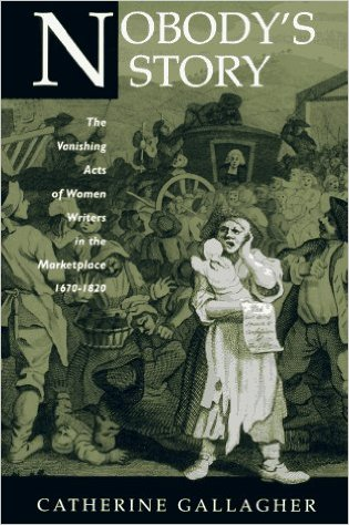 Nobody's Story: The Vanishing Acts of Women Writers in the Marketplace, 1670-1920