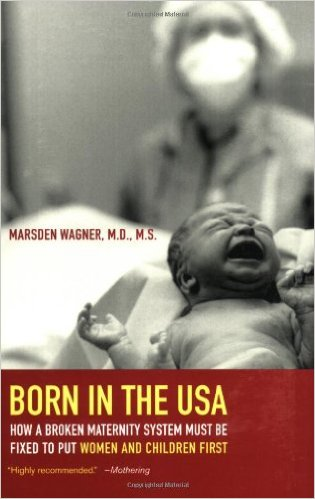 Born in the USA: How a Broken Maternity System Must Be Fixed to Put Women and Infants First