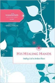 His Healing Hands: Finding God in Broken Places