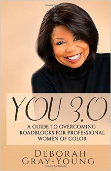 You 3.0 a Guide to Overcoming Roadblocks for Professional Women of Color