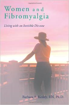 Women and Fibromyalgia: Living with an Invisible Dis-Ease
