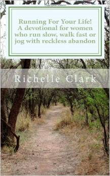 Running for Your Life: A Devotional for Women Who Run Slow, Walk Fast or Jog with Reckless Abandon
