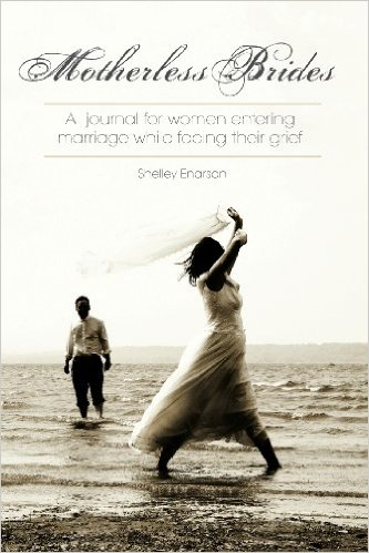 Motherless Brides: A Journal for Women Entering Marriage While Facing Their Grief