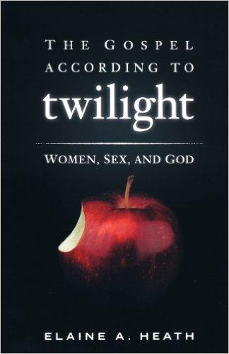 The Gospel According to Twilight: Women, Sex, and God