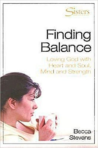 Sisters: Finding Balance - Participant's Workbook: Loving God with Heart and Soul, Mind and Strength
