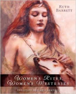 Women's Rites, Women's Mysteries: Intuitive Ritual Creation