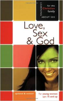 Love, Sex & God: For Young Women Ages 15 and Up