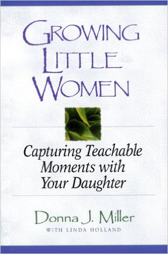 Growing Little Women: Capturing Teachable Moments with Your Daughter