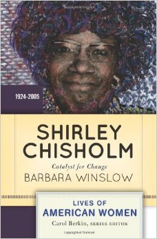 Shirley Chisholm: Catalyst for Change, 1926-2005