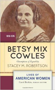 Betsy Mix Cowles: Champion of Equality, 1810-1876