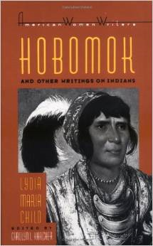 Hobomok & Other Writings on Indians by Lydia Maria Child