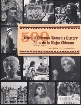 500 Years of Chicana Women's History/500 Anos de La Mujer Chicana