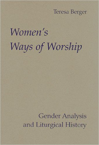 Women's Ways of Worship: Gender Analysis and Liturgical History