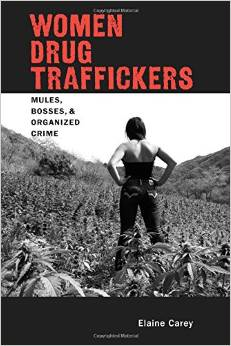 Women Drug Traffickers: Mules, Bosses, and Organized Crime