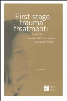 First Stage Trauma Treatment: A Guide for Mental Health Professionals Working with Women