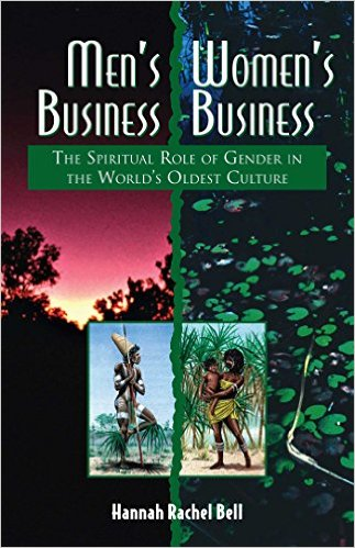 Men's Business, Women's Business: The Spiritual Role of Gender in the World's Oldest Culture
