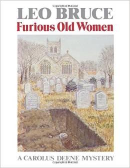 Furious Old Women: A Carolus Deene Mystery