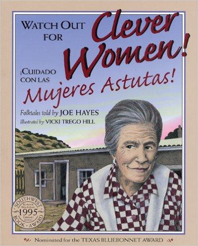 Watch Out for Clever Women!: Cuidado Con Las Mujeres Astutas!