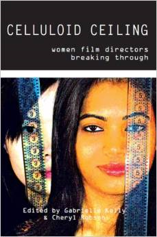 Celluloid Ceiling: Women Directors Breaking Through