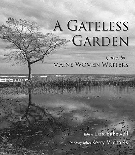 A Gateless Garden: Quotes by Maine Women Writers