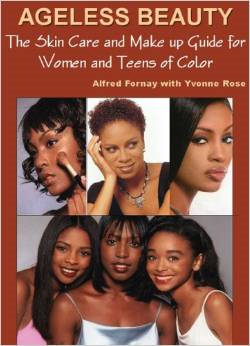 Ageless Beauty: The Ultimate Skincare & Makeup Book for Women & Teens of Color