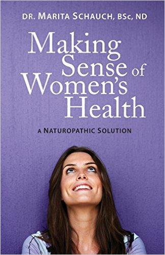 Making Sense of Women's Health: A Naturopathic Solution