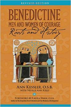 Benedictine Men and Women of Courage: Roots and History