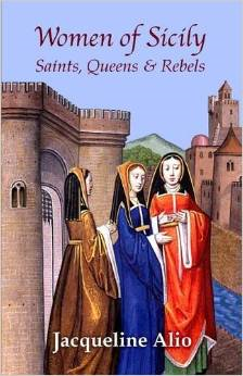 Women of Sicily: Saints, Queens and Rebels
