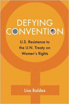Defying Convention: Us Resistance to the Un Treaty on Women's Rights