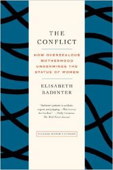 The Conflict: How Overzealous Motherhood Undermines the Status of Women