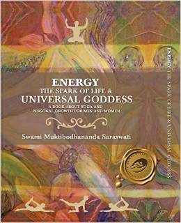 Energy: The Spark of Life & Universal Goddess, a Book about Yoga and Personal Growth for Men and Women